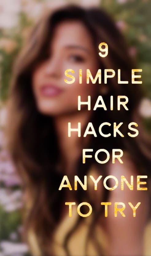9 simple hair hacks that you should definitely try...